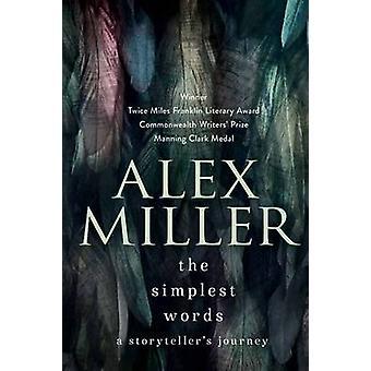 De eenvoudigste woorden - een verteller de reis (Main) door Alex Miller - 9
