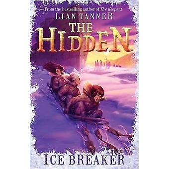 Ice Breaker - den dolda serien 1 av Lian Tanner - 9781760634117 bok
