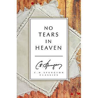 Geen tranen in de hemel door Charles Haddon Spurgeon - 9781781914045 boek
