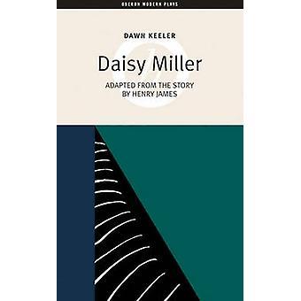デイジー ・ ミラー 』 夜明けキーラー - ヘンリー ・ ジェイムズ - 9781840025989 予約