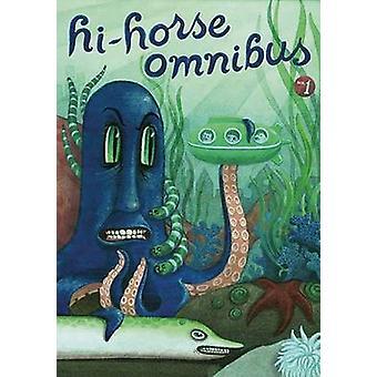 Hi-Horse Omnibus - v. 1 by Gabrielle Bell - Dan Zettwoch - Andrice Arp