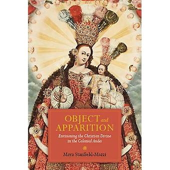 Object and Apparition - Envisioning the Christian Divine in the Coloni