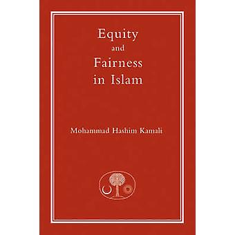Equity and Fairness in Islam by Mohammad Hashim Kamali - 978190368241
