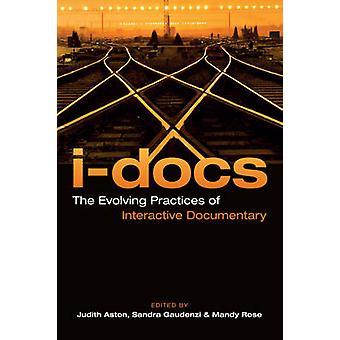 i-Docs - de zich ontwikkelende praktijken van interactieve documentaire door Judith A