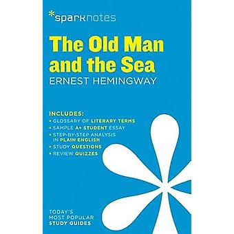 The Old Man and the Sea by Ernest Hemingway by SparkNotes - 978141146
