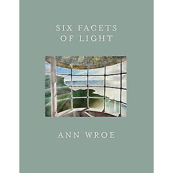 Sechs Facetten des Lichts durch Ann Wroe - 9781910702321 Buch