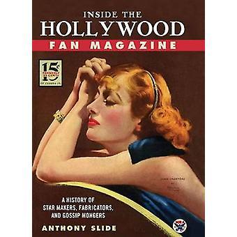 Binnen de Hollywood Fan Magazine - een geschiedenis van sterren Makers - Fabrica