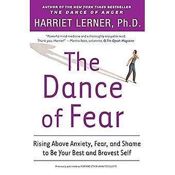 Der Tanz der Angst: erhebt sich über die Angst, Furcht und Scham, Ihre besten und tapfersten selbst zu sein