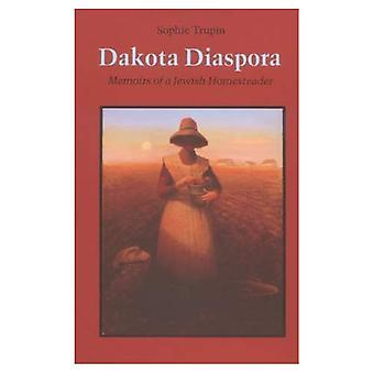 Dakota diasporan: Memoarer av en judiska Homesteader
