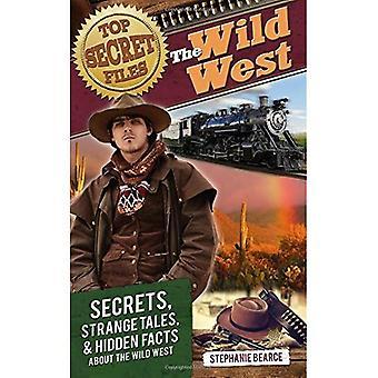 Top Secret Files: The Wild West: Secrets, Strange Tales, and Hidden Facts about the Wild West (Top Secret Files...