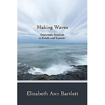 Making Waves: Grassroots Feminism in Duluth and Superior