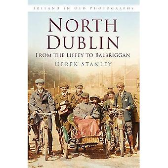 Nord-Dublin in alten Fotografien