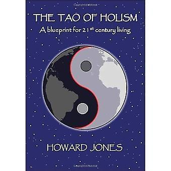 De Tao van holisme: een blauwdruk voor de 21ste eeuw leven