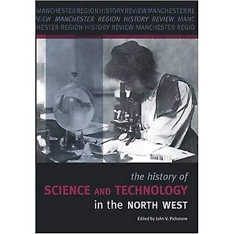 The History of Science and Technology in the North West (Manchester Region History Review)
