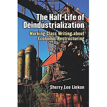 El período de desindustrialización: clase obrera escribiendo sobre reestructuración económica (clase: cultura)