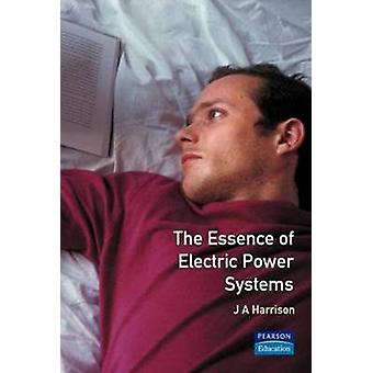 Essence Electric Power Systems by Harrison & J. A.