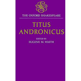 Titus Andronicus by Shakespeare & William