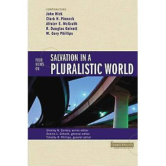 Four Views on Salvation in a Pluralistic World by Gundry & Stanley N.