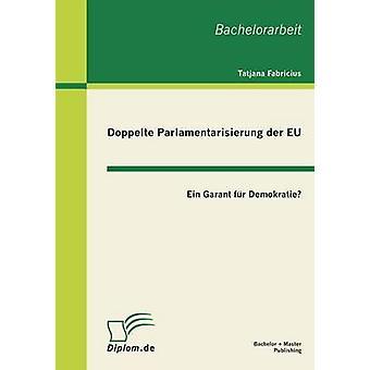 Doppelte Parlamentarisierung Der Eu Ein Garant pelliccia Demokratie di Fabricius & Tatjana