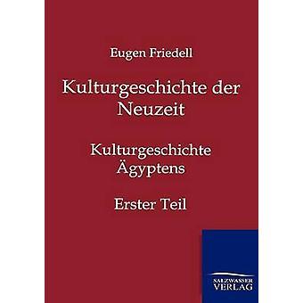 Kulturgeschichte der Neuzeit by Friedell & Eugen