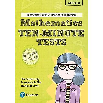 Revise Key Stage 2 SATs Mathematics Ten-Minute Tests by Giles Clare -