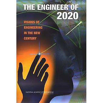 The Engineer of 2020 - Visions of Engineering in the New Century by Na