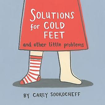 Solutions For Cold Feet And Other Little Problems by Solutions For Co