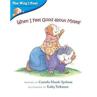 When I Feel Good about Myself by Cornelia Maude Spelman - Kathy Parki