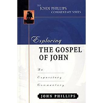 Exploring the Gospel of John-H - An Expository Commentary by John Phil