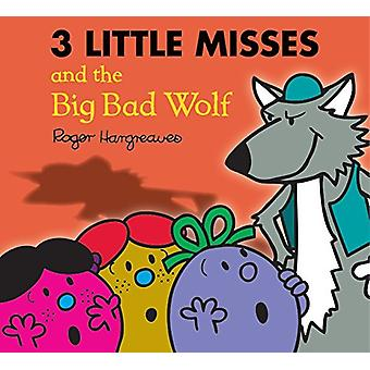 The Three Little Miss and the Big Bad Wolf - 9781405290371 Book
