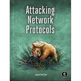 Attacking Network Protocols by James Forshaw - 9781593277505 Book