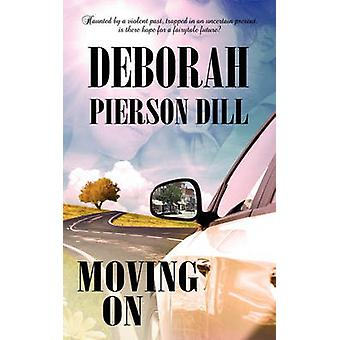 Moving on by Deborah Pierson Dill - 9781611160765 Book