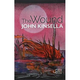 The Wound by John Kinsella - 9781910345979 Book