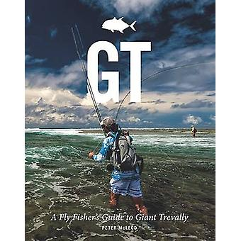 GT - A Flyfisher's Guide to Giant Trevally by Peter McLeod - 978191072