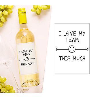 I Love My Team This Much Wine Bottle Label