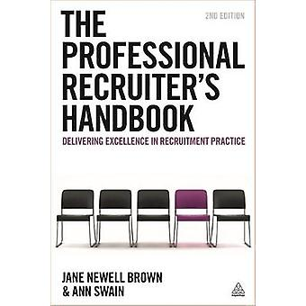 The Professional Recruiters Handbook by Swain & Ann