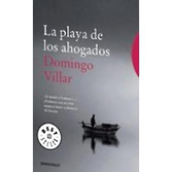 La Playa De Los Ahogados by Domingo Villar - 9788499892764 Book