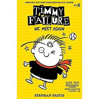 Timmy Failure - We Meet Again by Stephan Pastis - Stephan Pastis - 978