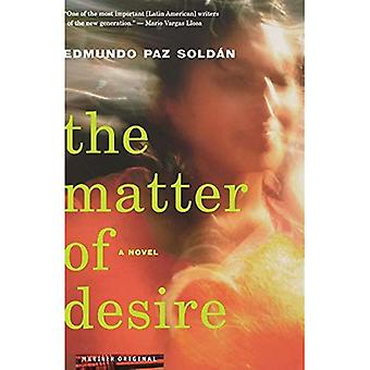 The Matter of Desire: A Novel
