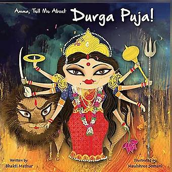 Amma Tell Me about Durga Puja! by Bhakti Mathur - 9789881239594 Book