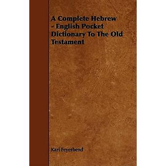 A Complete Hebrew  English Pocket Dictionary To The Old Testament by Feyerbend & Karl