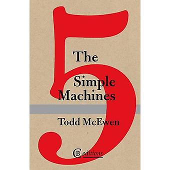 The Five Simple Machines by McEwenTodd