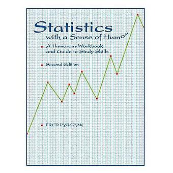 Statistiques avec un sens de l'humour Un guide de travail humoristique pour étudier les compétences par Pyrczak et Fred