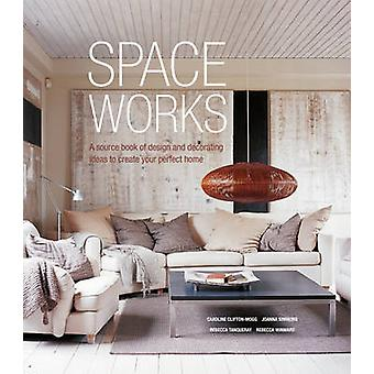 Space Works by Caroline CliftonMoggJoanna SimmonsRebecca Tanqueray