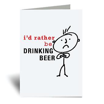 Mens I & apos;d بدلا ً من ذلك أن تشرب البيرة A6 بطاقة المعايدة