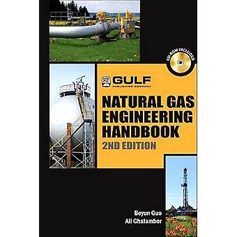 Natural Gas Engineering Handbook by Guo & Boyun