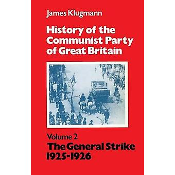 History of the Communist Party of Great Britain Vol 2 192526 by Klugmann & James