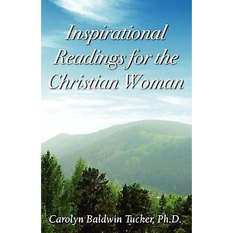 Inspirational Readings for the Christian Woman by Tucker & Carolyn Baldwin