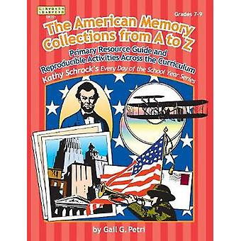 American Memory Collection Primary Resource Activities Across the Curriculum Grades 79 by Petri & Gail