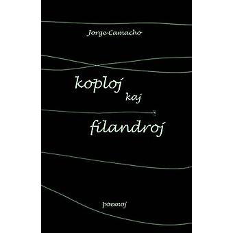 Koploj kaj filandroj Originalaj poemoj en Esperanto by Camacho & Jorge